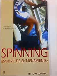 Spinning - Manual De Entrenamiento: Amazon.es: Frobose, Ingo: Libros