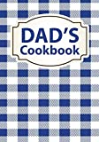 Dad's Cookbook: Blank Recipe Book For 212 Of Your Dad's Favorite Dishes!