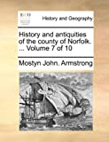 History and Antiquities of the County of Norfolk, Mostyn John Armstrong, 1140898248