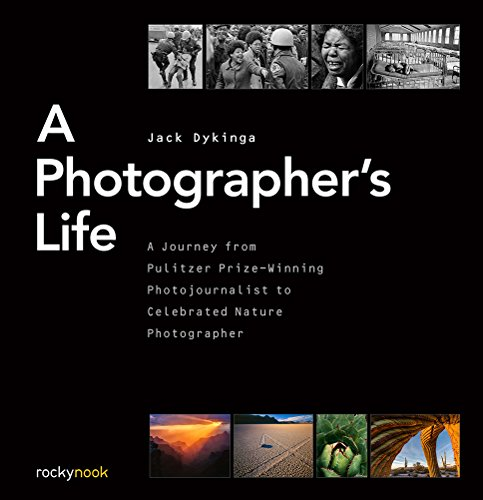 A Photographer's Life: A Journey from Pulitzer Prize-Winning Photojournalist to Celebrated Nature (Photographers Life)