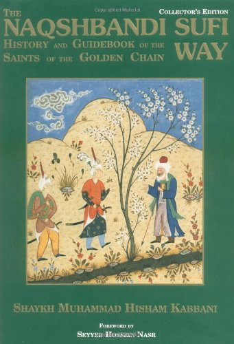 The Naqshbandi Sufi Way: History and Guidebook of the Saints of the Golden Chain by Brand: Kazi Publications, Inc.
