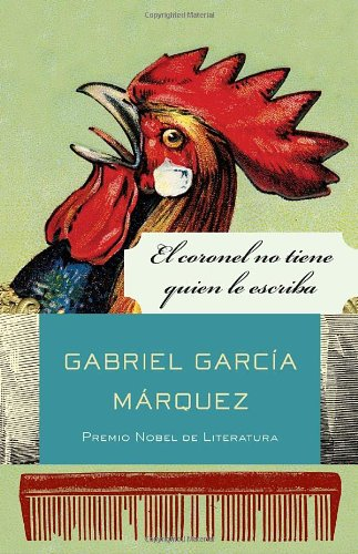 El coronel no tiene quien le escriba (Spanish Edition) [Gabriel Garcia Marquez] (Tapa Blanda)