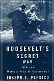 Roosevelt's Secret War, Joseph E. Persico, 0375502467