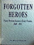 Forgotten Heroes, William Wilbanks, 1563114070