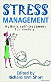 you can beat depression - Stress Management  ~ Holistic self-treatment for anxiety: Dozens of simple techniques to beat stress anyone can use to live a richer emotional life (Self-help you can use Book 1)