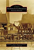 img - for The Burlington Railroad: Alliance Division (Images of Rail) book / textbook / text book