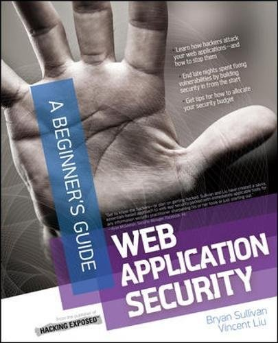 Web Application Security, A Beginner's Guide por Bryan Sullivan
