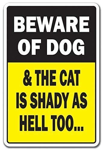 Tin Sign Great Aluminum Metal Sign Beware Dog & Cat is Shady Animal Jokes Parking Wall Decor 12x8 Inch ()