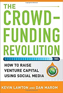 The Crowdfunding Revolution: How to Raise Venture Capital Using Social Media by McGraw-Hill Education