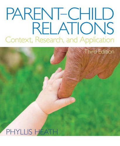 Parent-Child Relations: Context, Research, and Application (3rd Edition)
