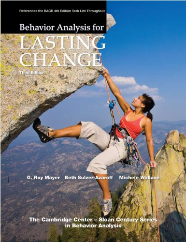 Behavior Analysis for Lasting Change, Third Edition (Cooper Heron And Heward Applied Behavior Analysis)