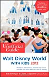 img - for The Unofficial Guide to Walt Disney World with Kids 2012 (Unofficial Guides) book / textbook / text book