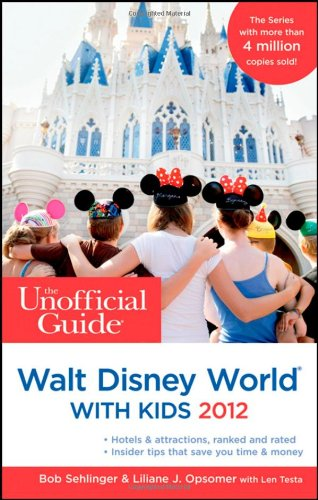 The Unofficial Guide to Walt Disney World with Kids 2012 (Unofficial - Disney Shop Florida Orlando Gift