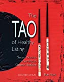 The Tao of Healthy Eating: Dietary Wisdom According to Chinese Medicine