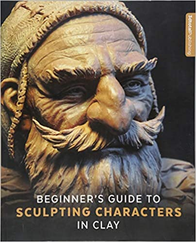 Beginner's Guide To Sculpting Characters In Clay por 3dtotal Publishing epub