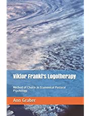 Viktor Frankl's Logotherapy: Method of Choice in Ecumenical Pastoral Psychology