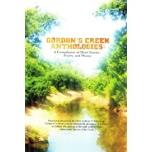 Gordon's Creek Anthologies: A Compilation of Short Stories, Poetry, and Photos