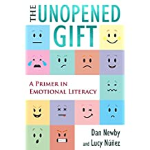 The Unopened Gift: A Primer in Emotional Literacy