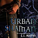 Urban Shaman: The Walker Papers, Book 1 Audiobook by C.E. Murphy Narrated by Christine Carroll