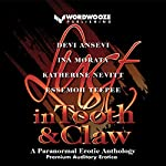 Lust in Tooth and Claw: A Paranormal Erotic Anthology | Devi Ansevi,Ina Morata,Katherine Nevitt,Essemoh Teepee