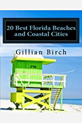 20 Best Florida Beaches and Coastal Cities: A look at the history, highlights and things to do in some of Florida's best beaches and coastal cities (20 Best...in Florida) (Volume 1) Paperback