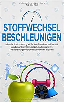 Stoffwechsel beschleunigen: Schritt für Schritt Anleitung..