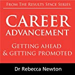 Career Advancement: Getting ahead & getting promoted | Rebecca Newton