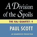 A Division of the Spoils: The Raj Quartet, Book 4 | Paul Scott