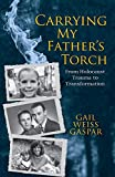Carrying My Father's Torch: From Holocaust Trauma