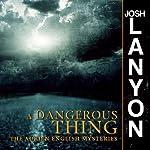A Dangerous Thing: An Adrien English Mystery, Book 2 | Josh Lanyon