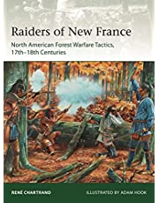 Raiders from New France: North American Forest Warfare Tactics, 17th–18th Centuries
