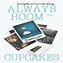Always Room for Cupcakes Audiobook by Bethany Lopez Narrated by Stephanie Garner