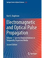 Electromagnetic and Optical Pulse Propagation: Volume 1: Spectral Representations in Temporally Dispersive Media (Volume 224)