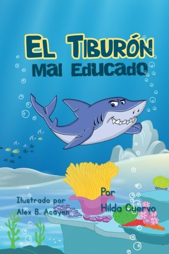 El Tiburon mal educado (A Leason Learned) (Volume 4) (Spanish Edition) [Hilda Cuervo] (Tapa Blanda)