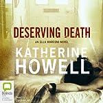 Deserving Death: Detective Ella Marconi, Book 7 | Katherine Howell
