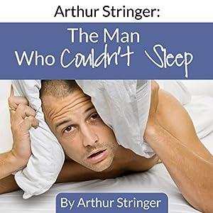 Arthur Stringer: The Man Who Couldn't Sleep Audiobook