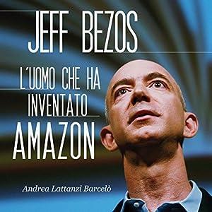 Jeff Bezos: L'uomo che ha inventato Amazon Audiobook