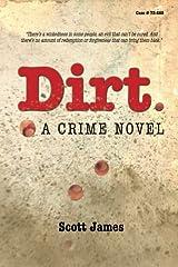Dirt: A Crime Novel Paperback