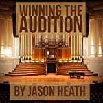 Winning the Audition: Turbocharge Your Orchestral Audition | Jason Heath