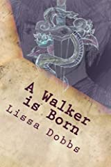 A Walker is Born: The Chronicles of Ethan Grimley III (Volume 1) by Lissa Dobbs (2016-04-10) Paperback