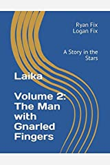 Laika: A Story in the Stars (The Man with Gnarled Fingers) Paperback