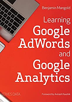 Learning Google AdWords and Google Analytics by [Mangold, Benjamin]