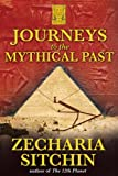 Journeys to the Mythical Past, Zecharia Sitchin, 1591430801