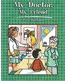 My Doctor, My Friend, P. K. Hallinan, 0824953894