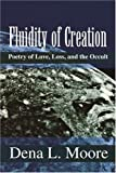 img - for Fluidity of Creation: Poetry of Love, Loss, and the Occult by Dena Moore (2001-10-16) book / textbook / text book