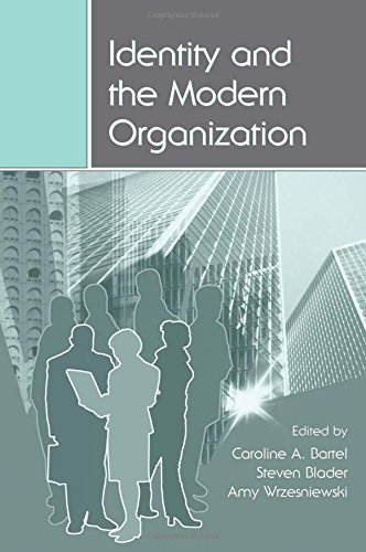 Identity and the Modern Organization (Organization and Management Series)