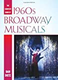 The Complete Book of 1960s Broadway Musicals, Dan Dietz, 1442230711