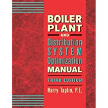 Boiler Plant and Distribution System Optimization Manual, Third Edition 3rd edition by Taplin Jr. P.E., Harry R. (2014) Hardcover