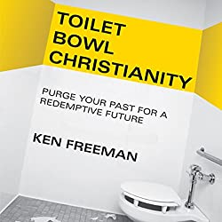 Toilet Bowl Christianity