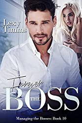 Forever the Boss: Billionaire Romance ~ Hot and Steamy (Managing the Bosses Series Book 10)